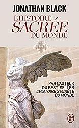 L'Histoire sacrée du monde - Comment les anges, les mystiques et les intelligences supérieures ont créé notre monde de Jonathan Black