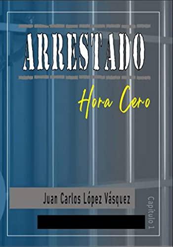 Arrestado: Capítulo 1 - Hora cero