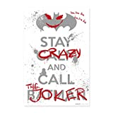 Spreadshirt Batman Stay Crazy and Call The Joker Poster