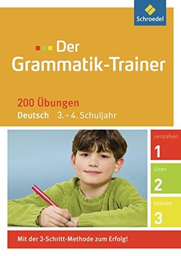 Der Grammatik-Trainer: 3. - 4. Schuljahr: 200 Übungen