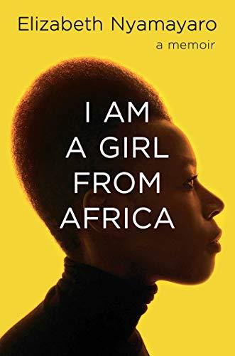 I Am a Girl from Africa by [Elizabeth Nyamayaro]