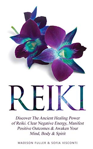 Compare Textbook Prices for Reiki: Discover The Ancient Healing Power of Reiki. Clear Negative Energy, Manifest Positive Outcomes & Awaken Your Mind, Body & Spirit 2 Books  ISBN 9781914312007 by Visconti, Sofia,Fuller, Madison