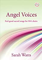 Angel Voices: Feel-Good Sacred Songs for SSA Choirs