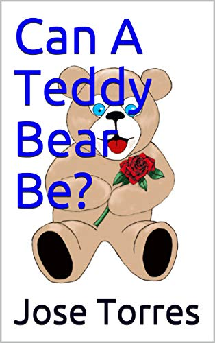 Can A Teddy Bear Be? (Animal Reader Series) by [Jose Torres]
