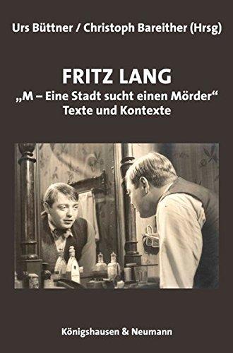"""Fritz Lang: """"M - Eine Stadt sucht einen Mörder"""". Texte und Kontexte"""