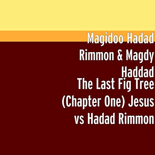 The Last Fig Tree (Chapter One): Jesus vs Hadad Rimmon [Explicit]