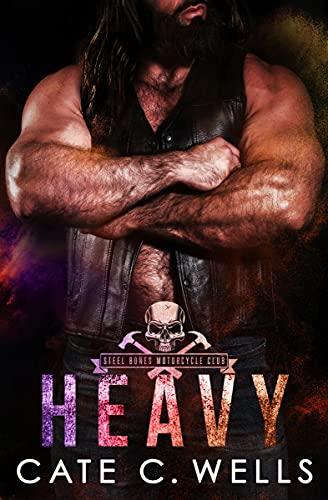 Heavy: A Steel Bones Motorcycle Club Romance