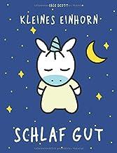 Kleines Einhorn Schlaf gut: Gute-Nacht-Geschichte mit den Einhörnern Mila und Moo (German Edition)