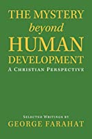 The Mystery Beyond Human Development: A Christian Perspective