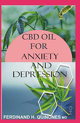 CBD OIL FOR ANXIETY AND DEPRESSION: A...
