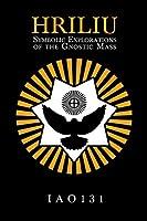 Hriliu: Symbolic Explorations of the Gnostic Mass