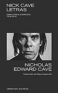 Nick Cave. Letras: Obra lírica completa 1978-2019 par Nick Cave