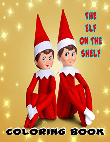 The Elf on the Shelf Coloring Book: Nice Christmas Coloring Books for Kids   a Birthday Elf on the Shelf   Christmas Books for Children