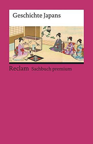 Geschichte Japans (Reclams Universal-Bibliothek)