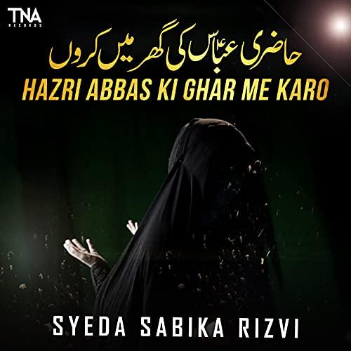 Hazri Abbas Ki Ghar Me Karo