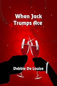 When Jack Trumps Ace by [Debbie De Louise]