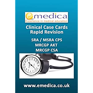 Clinical case cards: Rapid revision for the SRA, MRCGP AKT + CSA