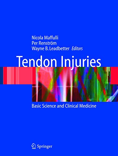 Tendon Injuries: Basic Science and Clinical Medicine