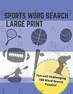 Sports Word Search Large Print: Fun and Challenging 100 Word Search Puzzles played around the world of sports, hockey, soc...