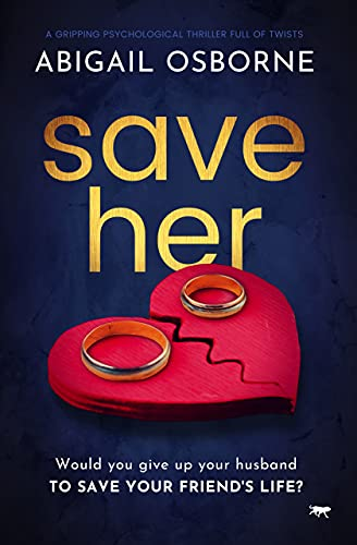 Save Her: a gripping psychological thriller full of twists by [Abigail Osborne]