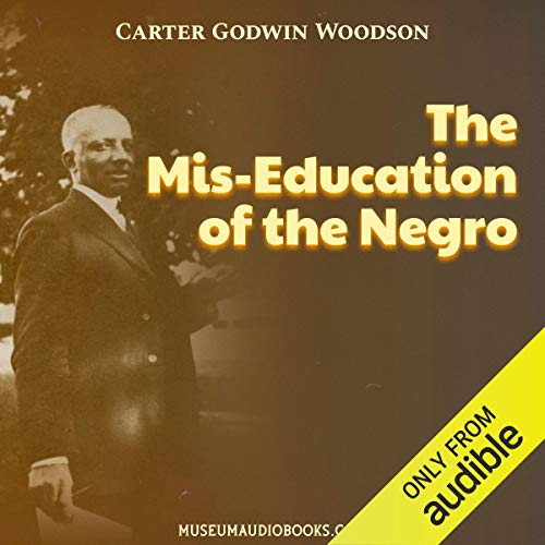 The Mis-Education of the Negro Audiobook By Carter Godwin Woodson cover art