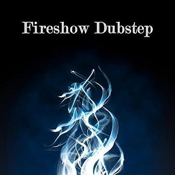 Fireshow Dubstep