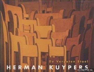 Herman Kuypers. De Vergeten Stoel. Tekeningen en aquarellen / The Forgotten Chair