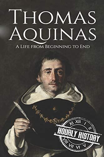 Thomas Aquinas: A Life from Beginning to End (Biographies of Christians)