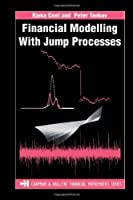 Financial Modelling with Jump Processes (Chapman and Hall/CRC Financial Mathematics Series) by Peter Tankov Rama Cont(2003-12-30)
