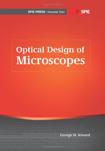Optical Design of Microscopes (SPIE Tutorial Text Vol. TT88) (SPIE Tutorial Texts)