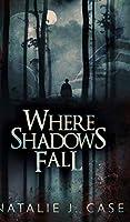 Where Shadows Fall (Shades and Shadows Book 3)