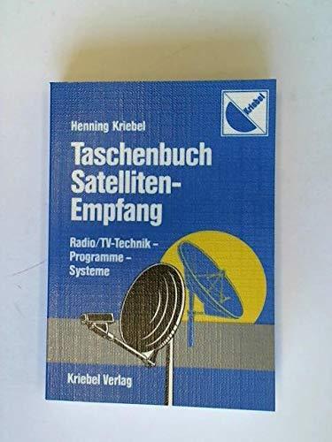 Taschenbuch Satelliten-Empfang. Radio- /TV-Technik - Programme - Systeme