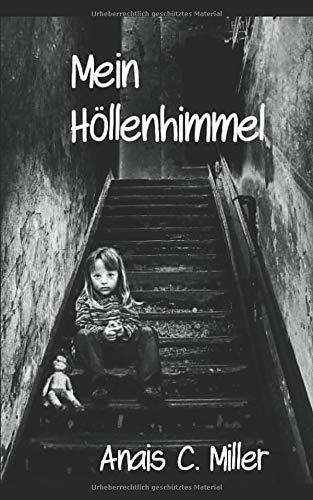 Mein Höllenhimmel: Eine Geschichte über Missbrauch