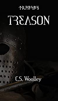 TREASON: A Children's Viking Adventure for ages 7+ formatted for all readers including those with dyslexia and reluctant readers (The Children of Ribe: A Viking Saga Book 9) by [C.S. Woolley]