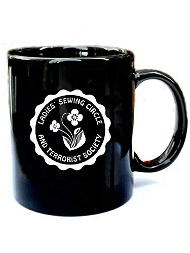 Ladies Sewing Circle And Terrorist Society - Funny Present Black 15oz Ceramic Cozy Coffee Mug QT0Q PAEXH1