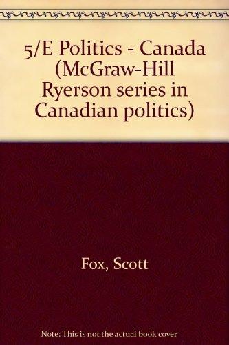 Politics, Canada (McGraw-Hill Ryerson series in Canadian politics)