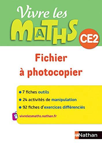 Vivre les maths CE2 Cycle 2, Fiches à photocopier - Programme 2016