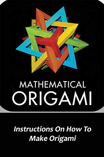 Mathematical Origami: Instructions On How To Make Origami: Origami Wall Hanging