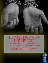 El Miedo a la Libertad: Biblioteca De Psicologia Psiquiatria Y Psicoanalisis (Spanish Edition) by Erich Fromm (2016-09-16)