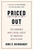 Priced Out: The Economic and Ethical Costs of American Health Care