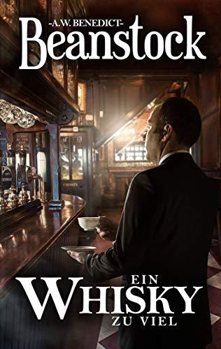 Beanstock - Ein Whisky zu viel (5. Buch) - Cosy-Krimi