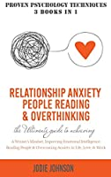 Relationship Anxiety, People Reading & Overthinking: The Ultimate Guide to Achieving A Winner's Mindset, Improving Emotional Intelligence, Reading People & Overcoming Anxiety in Life, Love & Work, Using Proven Psychology Techniques