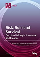 Risk, Ruin and Survival: Decision Making in Insurance and Finance