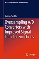 Oversampling A/D Converters with Improved Signal Transfer Functions (Analog Circuits and Signal Processing)