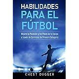 Habilidades para el Fútbol: Mejora la Posesión y los Pases de tu Equipo a través de Ejercicios de Primera Categoría (Spanish Edition)