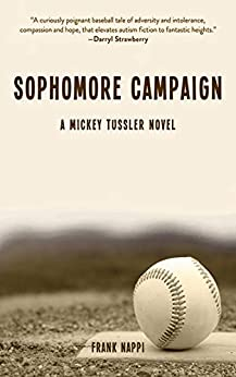 Sophomore Campaign: A Mickey Tussler Novel (Mickey Tussler Series Book 2) by [Frank Nappi]