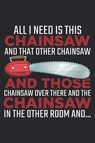 Chainsaw and that other chainsaw: Holzarbeiter Kettensäge Holzfäller Holzfäller Wald Notizbuch DIN A5 120 Seiten für Notizen, Zeichnungen, Formeln   Organizer Schreibheft Planer Tagebuch