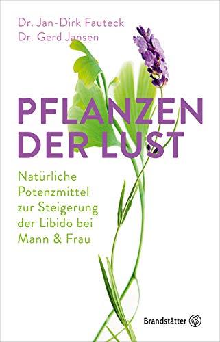 Pflanzen der Lust: Natürliche Potenzmittel zur Steigerung der Libido bei Mann & Frau
