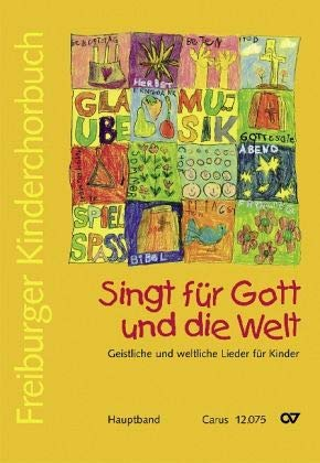 Freiburger Kinderchorbuch. Singt für Gott und die Welt, Hauptband