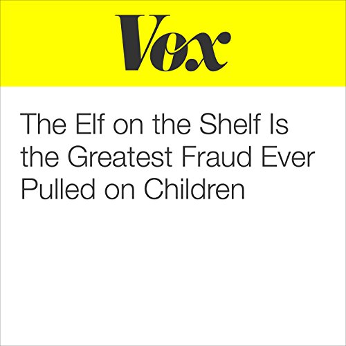 The Elf on the Shelf Is the Greatest Fraud Ever Pulled on Children audiobook cover art